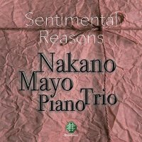 "Mayo Nakano Piano Trio CD ""Sentimental Reasons"" Normal Edition"